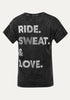 Ride Sweat Love Tee