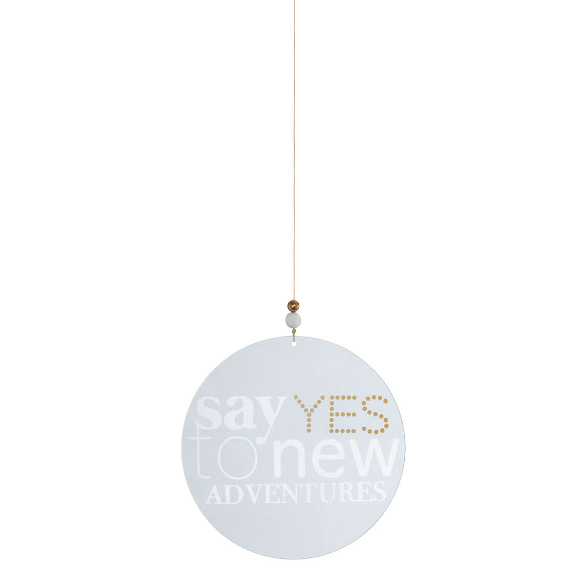 """Say Yes To New Adventures"" Glass Poetry"