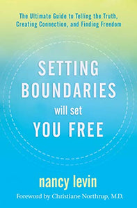Setting Boundaries Will Set You Free, Nancy Levin
