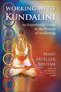 Working With Kundalini, Mary Mueller Shutan