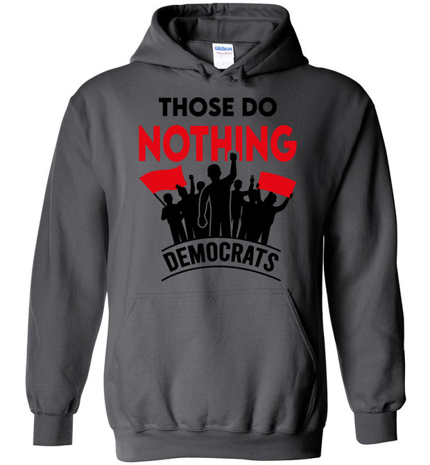 Those Do Nothing Democrats Hoodie - The Trumptastic Shop