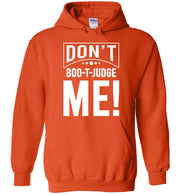 Don't Boo-T-Judge ME Hoodie! - The Trumptastic Shop