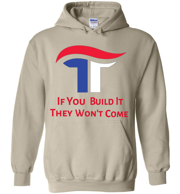 If You Build It They Won't Come Hoodie - Red, White & Blue - The Trumptastic Shop
