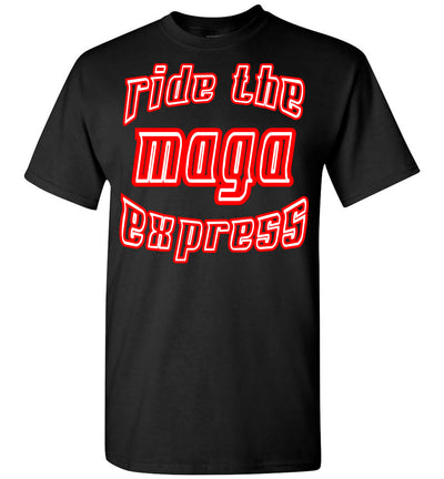 Ride The MAGA Express Tee - The Trumptastic Shop