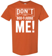 Don't Boo-T-Judge ME Tee! - The Trumptastic Shop
