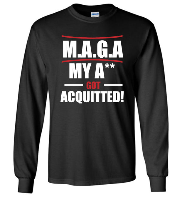 My A** Got Acquitted Long Sleeve Tee - The Trumptastic Shop