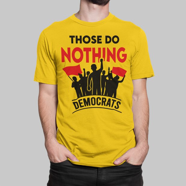 Those Do Nothing Democrats Tee - The Trumptastic Shop