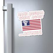 Make America Great Again Bitches Magnet - The Trumptastic Shop