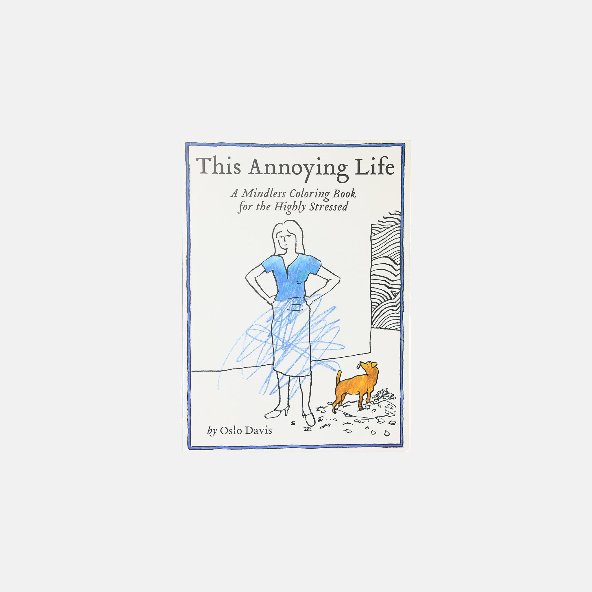 The Annoying Life Colouring Book