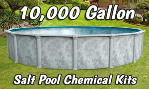 Salt Pool Opening Kits - 10,000 Gallons