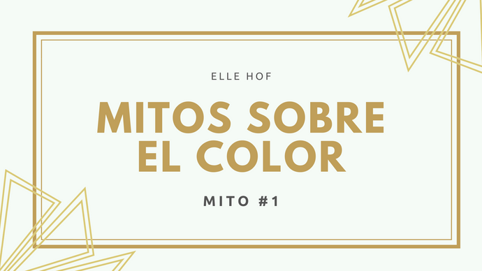 Mitos sobre el color - Mito #1