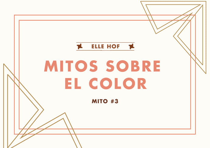 Mitos sobre el color - Mito #3