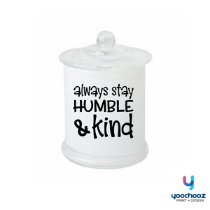 always stay humble & kind- CANDLE