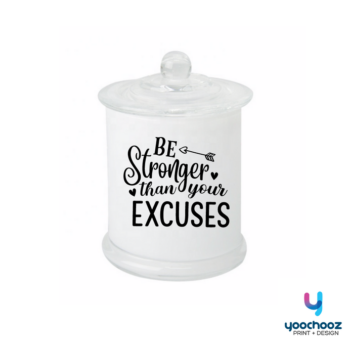 BE STRONGER THAN YOUR EXCUSES- CANDLE