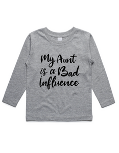 My Aunt is a Bad Influence- Kids Long Sleeve Shirt- Grey
