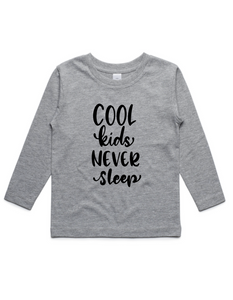 Cool kids NEVER sleep- Kids Long Sleeve Shirts- Grey