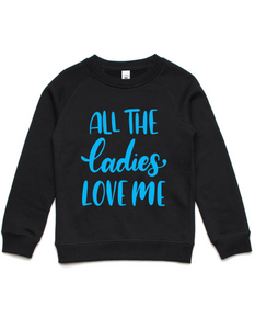 All the ladies love me- Kids Crew Jumper-Blue