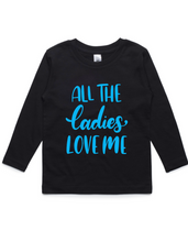 All the ladies love me- Kids Long Sleeve Shirt-Blue