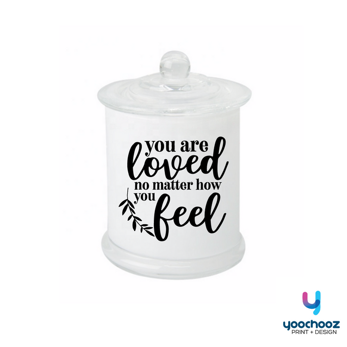you are loved no matter how you feel- Candle