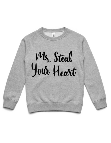 Mr Steal Your Heart- Crew Jumper- Grey