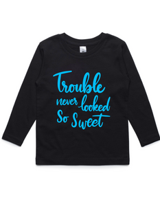 Trouble never looked so sweet- Kids Long Sleeve Shirt- Blue