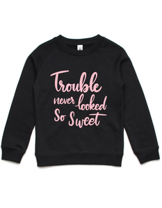 Trouble never looked so sweet- Kids Crew Jumper- Pink