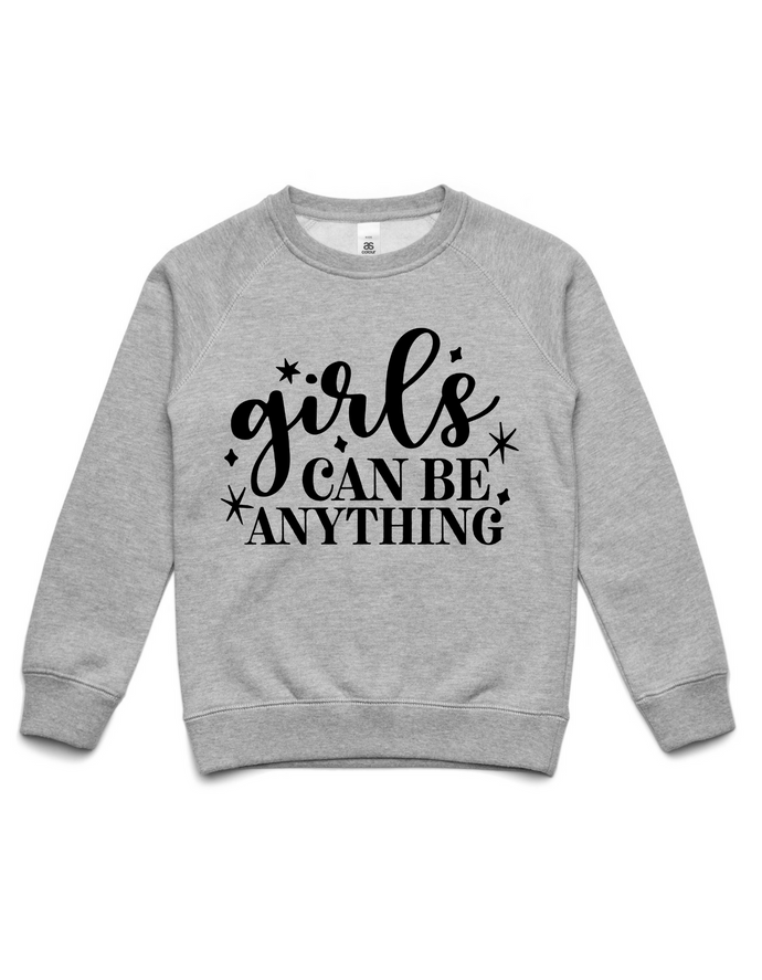 Girls can be anything- Kids Crew Jumper- Grey