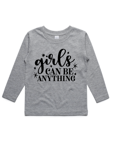 Girls can be anything- Kids Long Sleeve Shirt- Grey