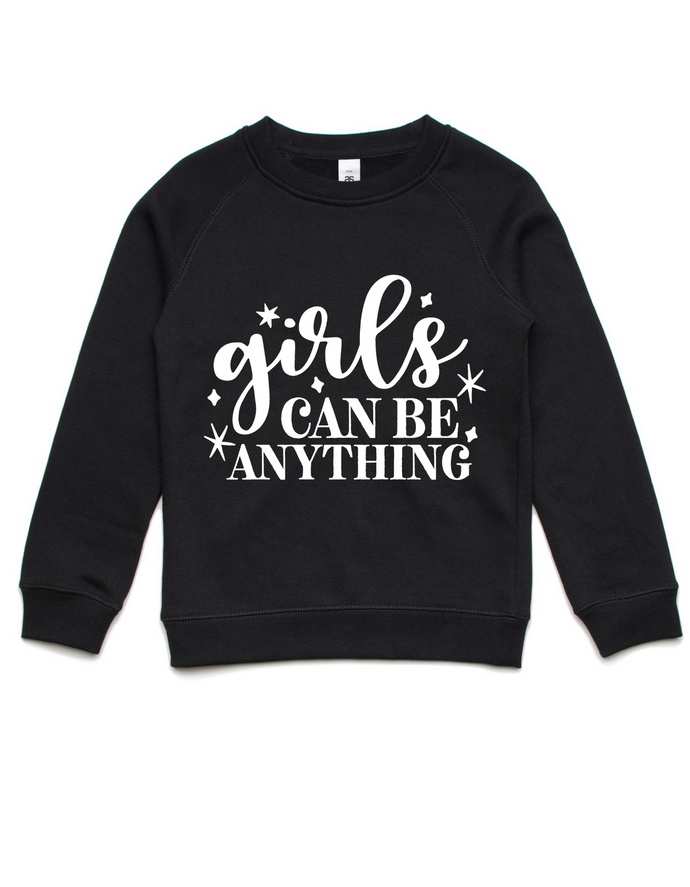 Girls can be anything- Kids Crew Jumper- Black
