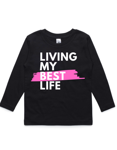 Living my best life- Kids Long Sleeve Shirt- Pink