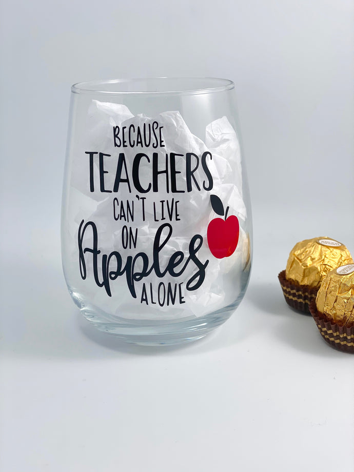 Because Teachers can't survive on apples alone- Wine Tumbler