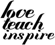 Love Teach Inspire Decal