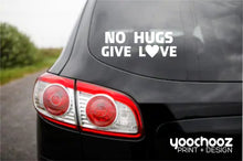 No Hugs Give Love Decal