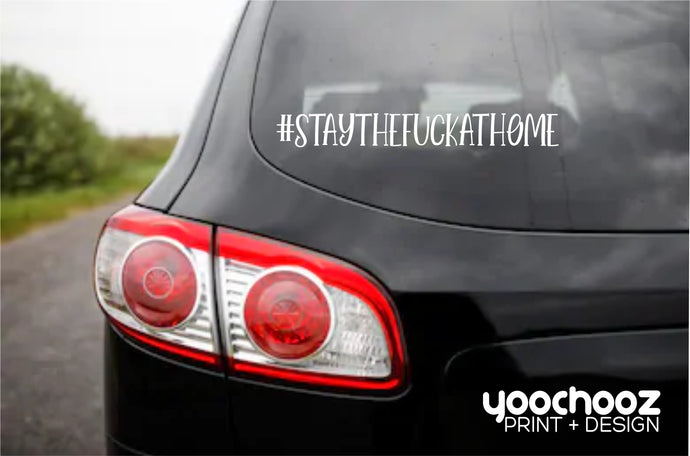 #STAYTHEFUCKATHOME Decal
