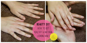 Beauty DIY:How to get Healthy&Natural Looking Nails