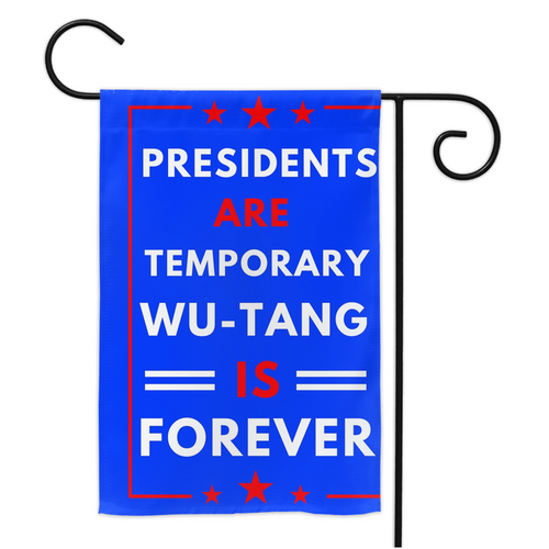 Presidents are Temporary Wu Tang is Forever Garden Flag 2020 American President Election Welcome Yard Flag Sign Outdoor flag Lawn Decoration