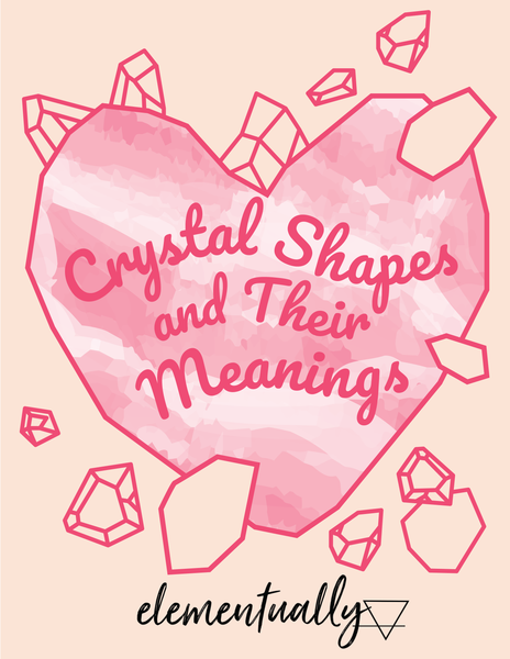 Crystal Shapes And Their Meanings Ebook {With Printable Wall Poster}