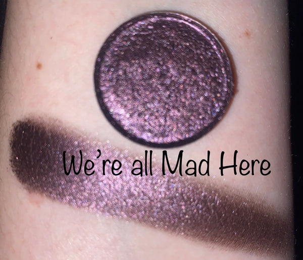 We're all Mad Here!/ Single Eyeshadow