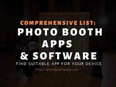 Comprehensive List: Photo Booth Apps and Software