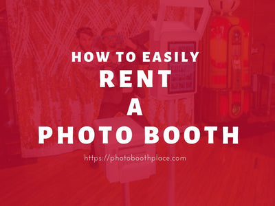 How to Easily Rent a Photo Booth