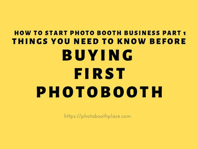 Things You Need To Know Before Buying Your First Photobooth
