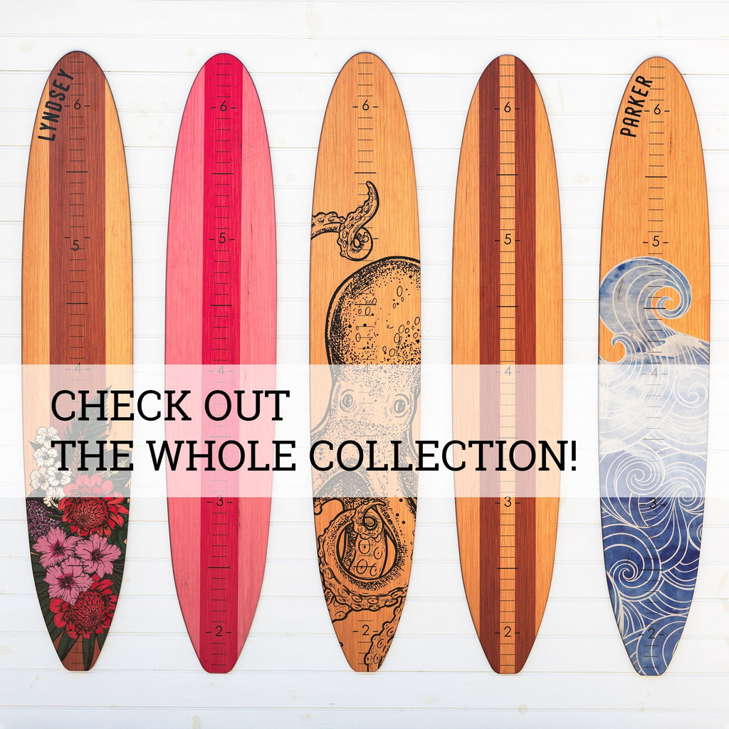 Check out the entire collection of the five longboard growth charts including the floral design, the pink washed wood, the octopus design, our plain wood stain and the wave design.