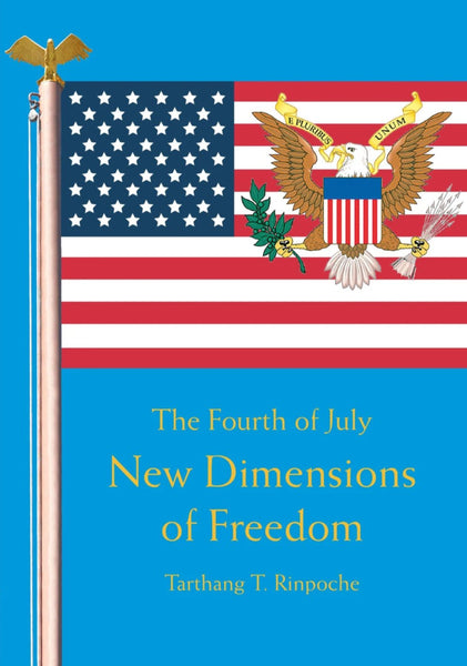 New Dimensions of Freedom, the 4th of July - Dharma Publishing