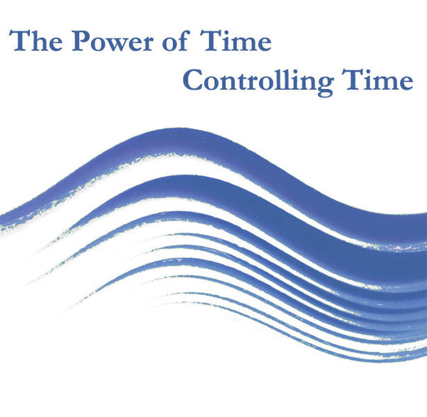The Power of Time Volume 2: Controlling Time - Dharma Publishing