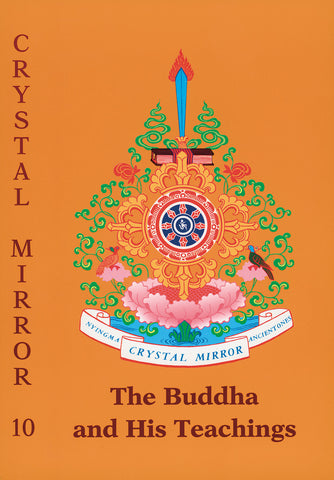 Crystal Mirror 10 - Buddha and His Teachings - Dharma Publishing
