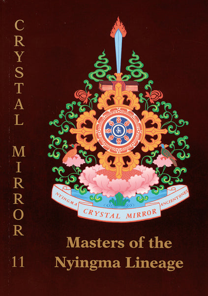 Crystal Mirror 11 - Masters of the Nyingma Lineage - Dharma Publishing