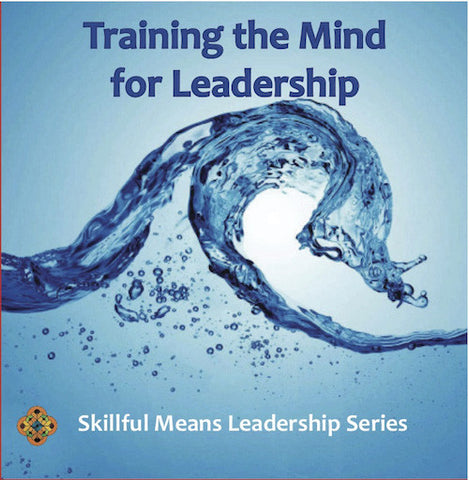 Training the Mind for Leadership - Dharma Publishing