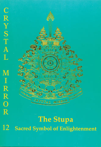 Crystal Mirror 12 - Stupa: Sacred Symbol of Enlightenment - Dharma Publishing