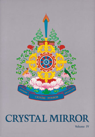 Crystal Mirror 4 - Bringing the Teachings Alive - Dharma Publishing