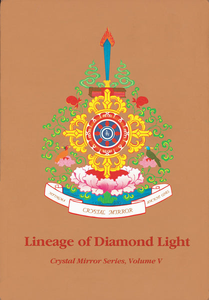 Crystal Mirror 5 - Lineage of Diamond Light - Dharma Publishing